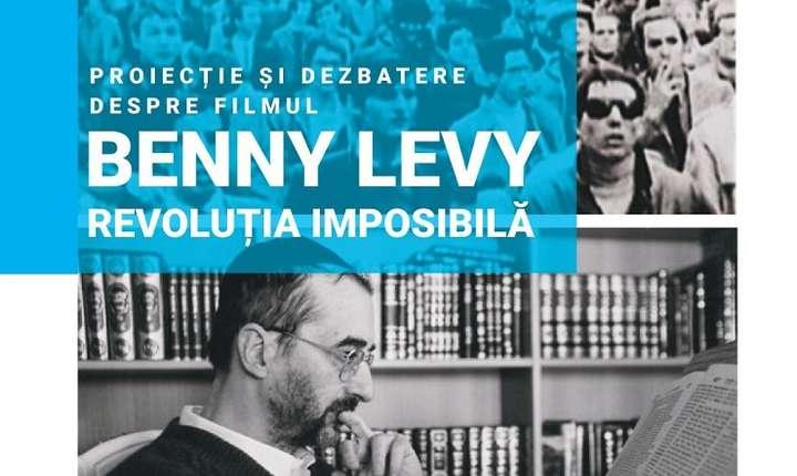 Proiecție și dezbatere despre filmul Benny Lévy sau revoluţia imposibilă