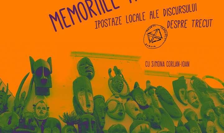 Conferințele de la Șosea - Memoriile Africii. Ipostaze locale ale discursului despre trecut - Simona Corlan-Ioan, MȚR