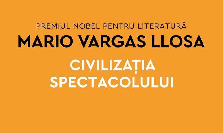 Fragment din coperta cartii Civilizația spectacolului de Mario Vargas Llosa