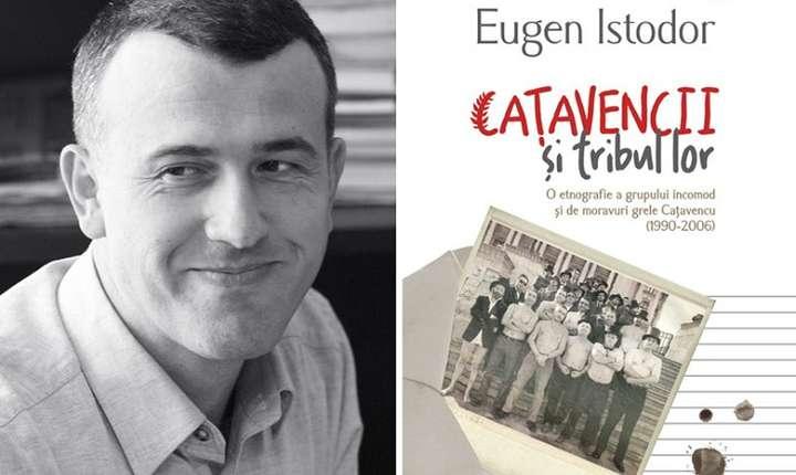 Catavencii si tribul lor, de Eugen Istodor, Editura Polirom, 2018