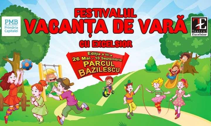 """Afiș Festivalul """"Vacanța de Vară cu Excelsior"""" în Parcul Bazilescu, București 2017"""