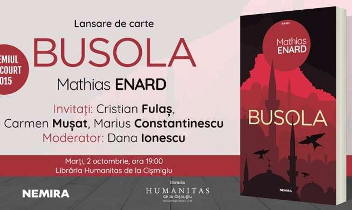 Lansare roman Busola, de Mathias Enard, Editura Nemira 2018