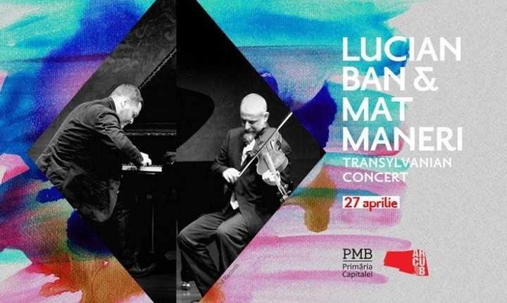 Afiș pianistul Lucian Ban și violistul american Mat Maneri la Transylvanian Concert, pe scena ARCUB