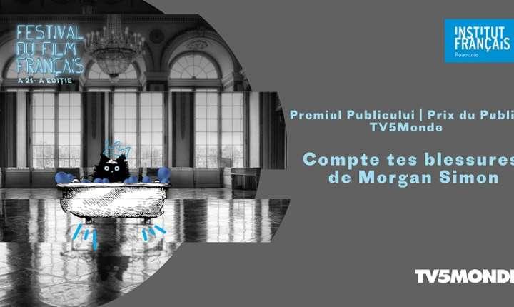 Numără-ți rănile de Morgan Simon - Premiul publicului TV5MONDE la Festivalul Filmului Francez 2017