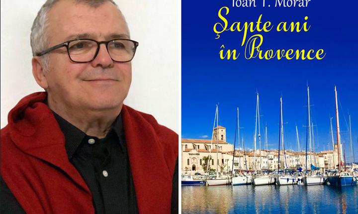 Șapte ani în Provence de Ioan T. Morar