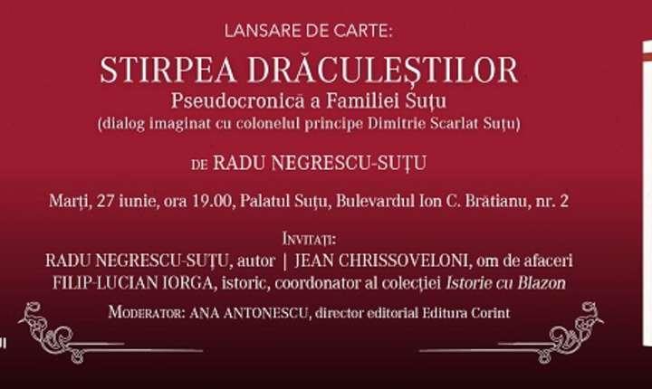 Afiș Lansarea volumului Stirpea Drăculeștilor, de Radu Negrescu-Suțu