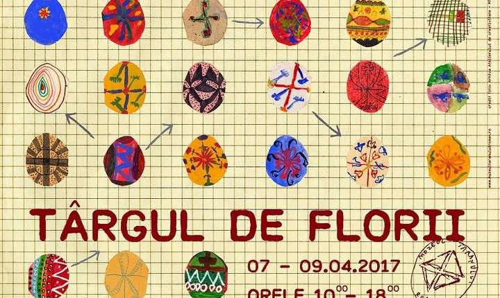 Afiș - Târg de Florii la Muzeul Național al Tăranului Român, 7-9 aprilie 2017