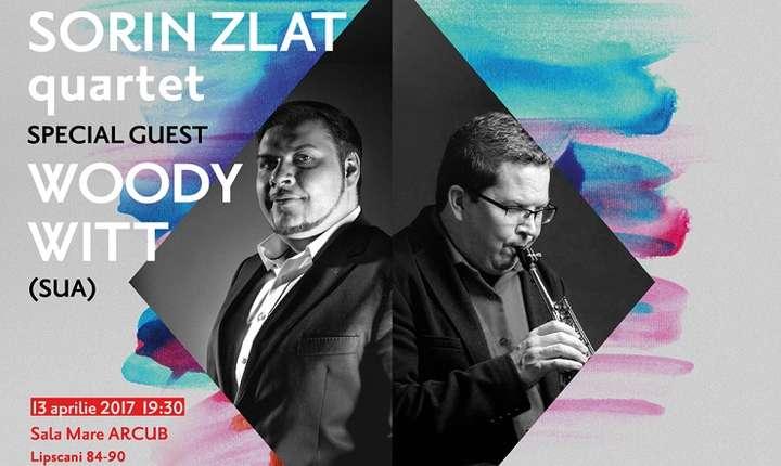 Sorin Zlat Quartet îl invită pe saxofonistul Woody Witt pe scena ARCUB, 2017