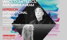 Iancu Dumitrescu, Ana-Maria Avram și Hyperion International Ensemble, în premieră la ARCUB, martie 2017