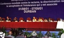 Conferinţa pe tema rasismului patronată de Organizaţia Naţiunilor Unite la Durban în 2001.