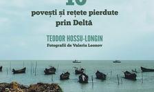 """""""10 povești și rețete pierdute prin Deltă"""""""