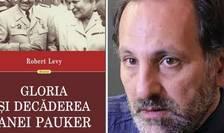 """Robert Levy """"Gloria şi decăderea Anei Pauker"""""""