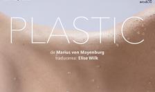 """Spectacolul """"Plastic"""" de Marius von Mayenburg, în regia lui Theodor-Cristian Popescu"""
