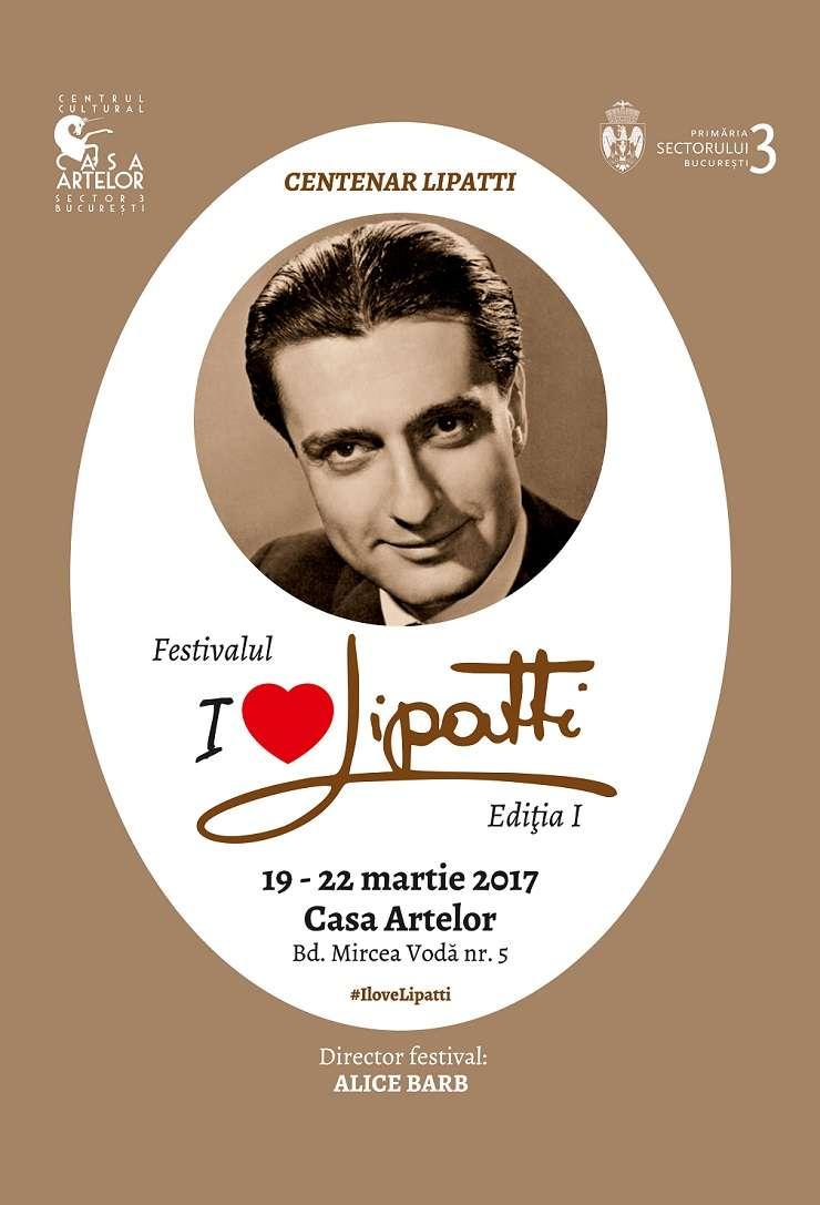 """Festivalul """"I Love Lipatti"""", ediția I, la Centrul Cultural Casa Artelor , 19 – 22 martie 2017"""