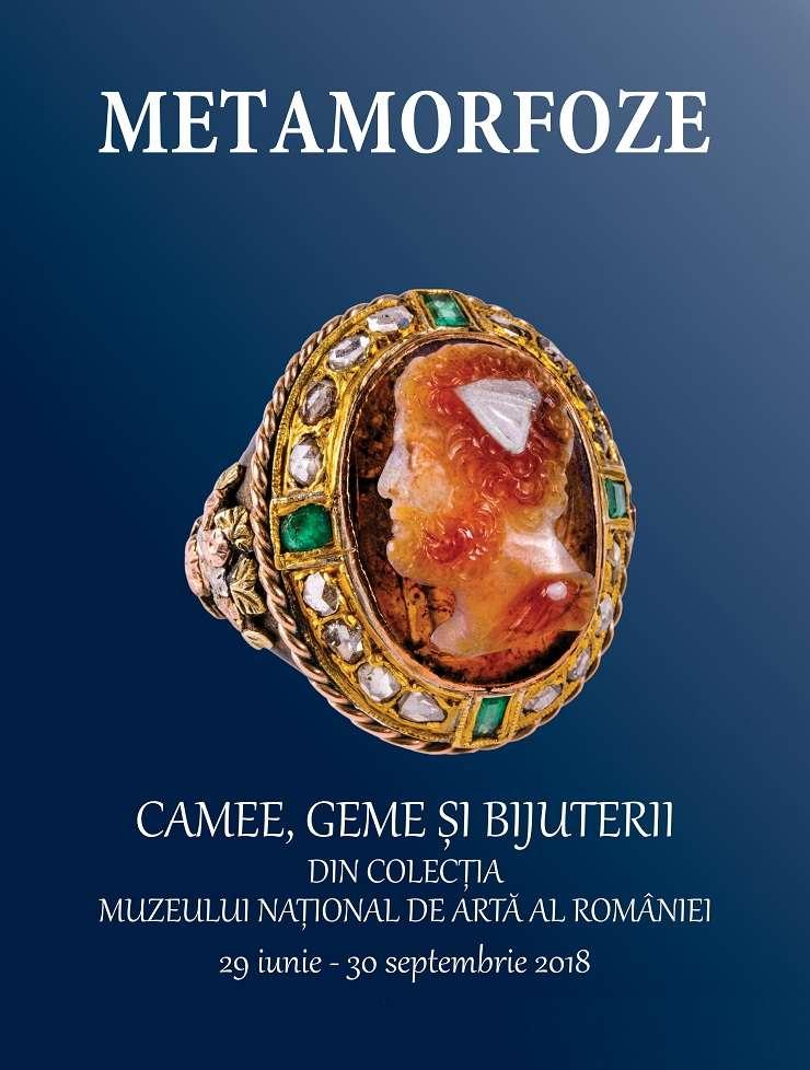 Afiș -  Expoziția Metamorfoze. Camee, geme și bijuterii, MNAR 2018
