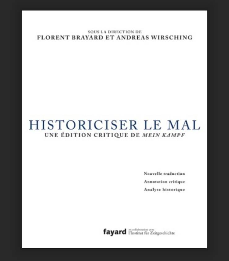 Historiciser le mal -O editie critica a Mein Kampf-apare pe 2 iunie 2021 la editura Fayard. Ea nu va fi expusa în librarii ci poate fi comandata exclusiv pe internet. Incasarile vor merge la Fundatia Auschwitz-Birkenau