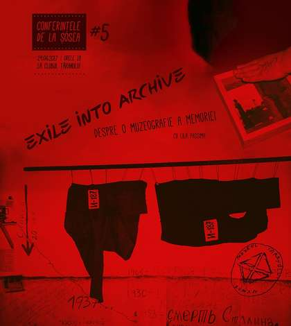 Afiș Atelier Exile into archive / Despre o muzeografie a memoriei