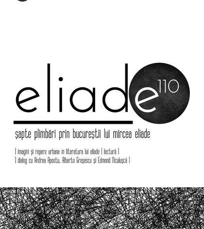 Eliade 110, martie - aprilie 2017, București